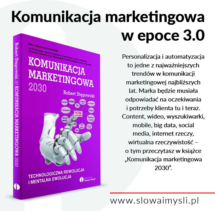 """R. Stępowski """"Komunikacja marketingowa 2030"""""""