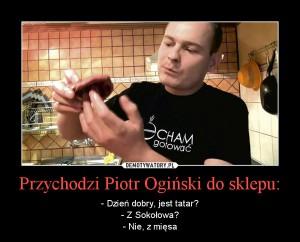 Przychodzi Piotr Ogiński do sklepu...