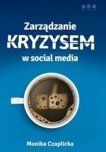 """""""Zarządzanie kryzysem w social media"""" Monika Czaplicka."""
