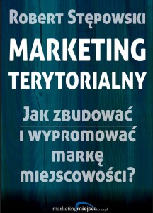 """""""Marketing terytorialny. Jak zbudować i wypromować markę miejscowości?"""""""