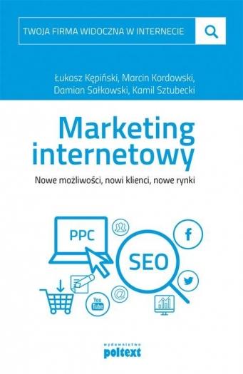 """""""Marketing internetowy. Nowe możliwości, nowi klienci, nowe rynki"""""""